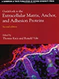 Guidebook to the Extracellular Matrix and Adhesion Proteins, , 0198599595