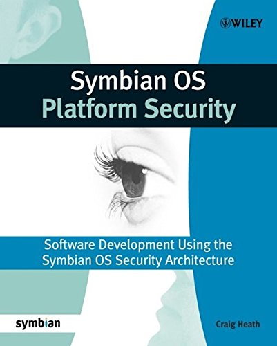 Symbian OS Platform Security: Software Development Using the Symbian OS Security Architecture (Symbian Press) by Brand: Wiley