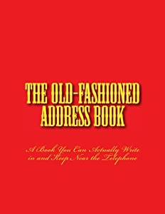 The Old-fashioned Address Book: A Book You Can Actually Write in and Keep Near the Telephone