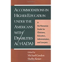 Accommodations in Higher Education under the Americans with Disabilities Act: A No-Nonsense Guide for Clinicians...