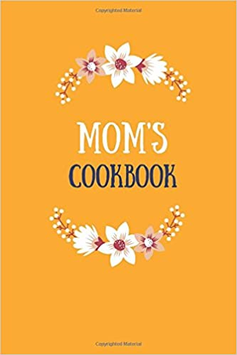 Mom's Cookbook: Yellow Orange, Blank Recipe Journal, 6x9 in  (Blank