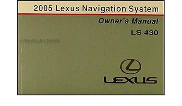 2005 lexus ls430 ls 430 owners manual lexus amazon com books rh amazon com 2005 lexus ls430 service manual 2004 lexus ls430 owners manual