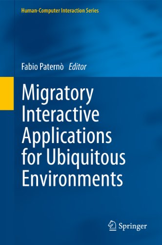 Download Migratory Interactive Applications for Ubiquitous Environments (Human-Computer Interaction Series) Pdf