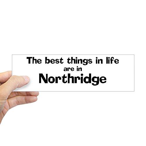 CafePress - Northridge: Best Things Bumper Sticker - 10