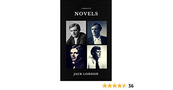 Jack London: The Complete Novels (Quattro Classics) (The Greatest Writers of All Time)