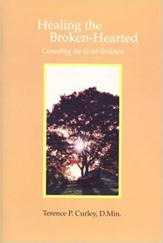 Read online Healing the Broken-Hearted: Consoling the Grief-Stricken PDF, azw (Kindle), ePub, doc, mobi