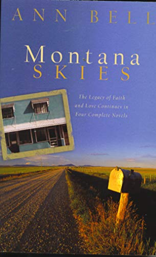 Montana Skies: The Legacy of Faith and love Continues in Four Complete Novels