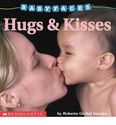 Download [(Baby Faces: Hugs and Kisses )] [Author: Roberta Grobel Intrater] [Aug-2002] pdf epub