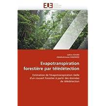 Evapotranspiration forestière par télédétection: Estimation de l'évapotranspiration réelle d'un couvert forestier à partir des données de télédétection