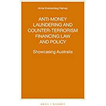 Anti-money Laundering and Counter-terrorism Financing Law and Policy (Nijhoff Law Specials)