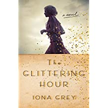 The Glittering Hour: A Novel