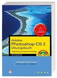 Adobe Photoshop CS2 Übungsbuch - Komplett in Farbe, mit CD (Kompendium / Handbuch)