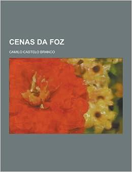 Cenas Da Foz (Portuguese Edition): Camilo Castelo Branco: 9781230463780: Amazon.com: Books