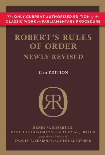 Henry M. III Robert , Daniel H. Honemann, Thomas J. Balch, Daniel E. Seabold, Shmuel Gerber'sRobert's Rules of Order Newly Revised, 11th edition [Hardcover]2011