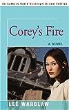 Coreys Fire, Lee Wardlaw, 0595401708