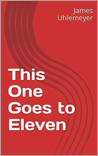 (This One Goes to Eleven (Seven Dice to Destiny Book 2))