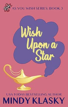 Wish Upon a Star (As You Wish Series Book 3) by [Klasky, Mindy]