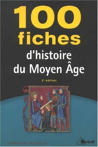 100 Fiches D'histoire Du Moyen Age, 2nd Edition