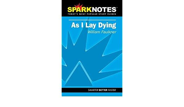 com spark notes as i lay dying william com spark notes as i lay dying 0720593339966 william faulkner sparknotes editors books