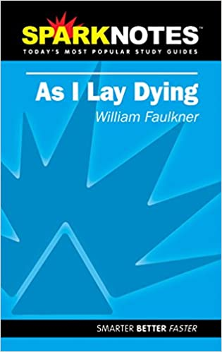 com spark notes as i lay dying william spark notes as i lay dying study guide edition