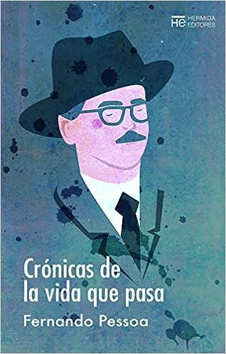 Crónicas de la vida que pasa (EL JARDIN DE EPICURO): Amazon.es: Pessoa, Fernando, Postigo, Juan Carlos: Libros