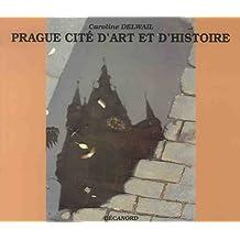 Prague, cité d'art et d'histoire
