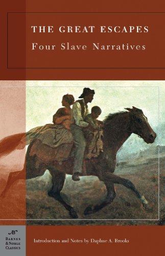 The Great Escapes: Four Slave Narratives (Barnes & Noble Classics Series)