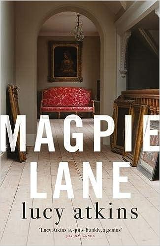 Magpie Lane: Amazon.co.uk: Lucy Atkins: 9781786485564: Books