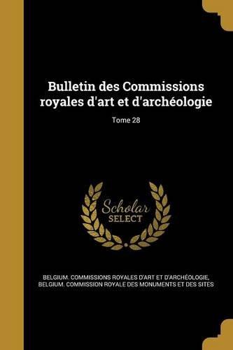 Download Bulletin Des Commissions Royales D'Art Et D'Archeologie; Tome 28 (French Edition) pdf epub