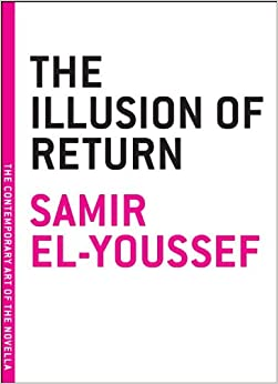 The Illusion of Return (Melville House Classics)