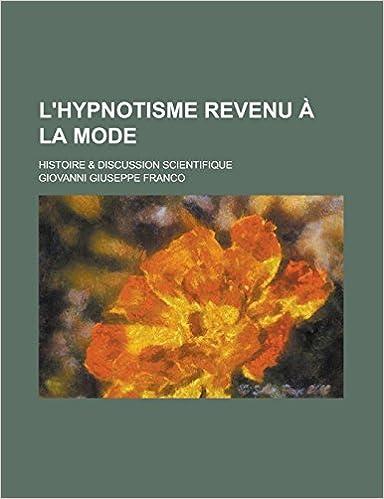 En ligne L'Hypnotisme Revenu a la Mode; Histoire & Discussion Scientifique epub, pdf