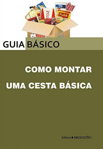 f3248b14bd Como montar uma cesta básica eBook: Guia Básico: Amazon.com.br: Loja ...
