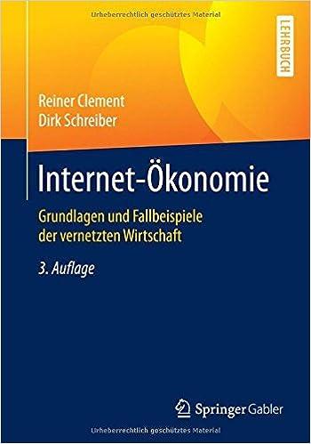 Internet Konomie Grundlagen Und Fallbeispiele Der Vernetzten Wirtschaft German Edition By Reiner Clement 2016 03 19 Amazon Com Books