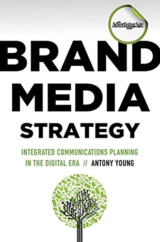 Brand Media Strategy: Integrated Communications Planning in the Digital Era ebook