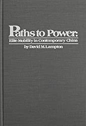 Paths to Power: Elite Mobility in Contemporary China (Michigan Monographs in Chinese Studies)