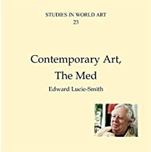 Contemporary Art, The Med: Studies in World Art, Book 23 Audiobook by Edward Lucie-Smith Narrated by Paul Bright