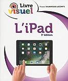 Le livre visuel de l'iPad, 3e édition