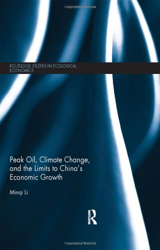 Peak Oil, Climate Change, and the Limits to China's Economic Growth (Routledge Studies in Ecological Economics)