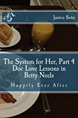 The System for Her, Part 4 Doc Love Lessons in Betty Neels Happily Ever After (Volume 4) Paperback