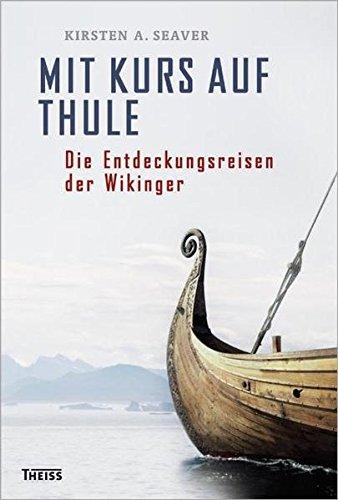 Mit Kurs auf Thule: Die Entdeckungsreisen der Wikinger