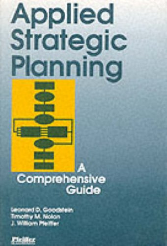 Applied Strategic Planning: How to Develop a Plan That...