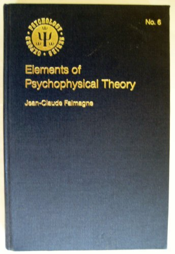 Elements of Psychophysical Theory (Oxford Psychology Series)