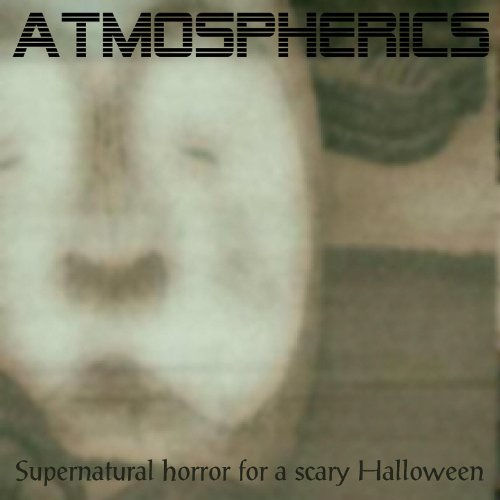Atmospherics: Supernatural Horror for a Scary Halloween]()