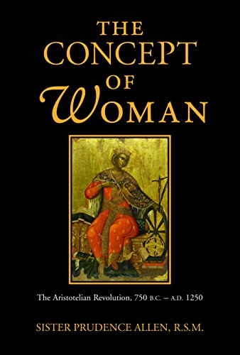 The Concept of Woman, Volume 1: The Aristotelian Revolution, 750 B.C. - A. D. 1250