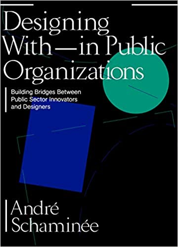 Descargar Designing With And Within Public Organisations: Building Bridges Between Public Sector Innovators And Designers PDF