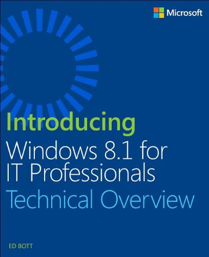 Introducing Windows 8.1 For IT Professionals by Ed Bott, Publisher : Microsoft Press