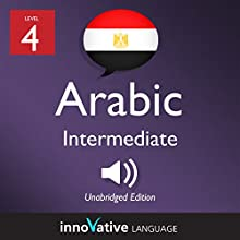 Learn Arabic - Level 4: Intermediate Arabic: Volume 1: Lessons 1-25 Speech by  Innovative Language Learning LLC Narrated by  ArabicPod101.com