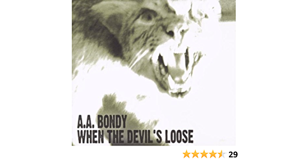 When The Devils Loose by AA Bondy (2009-08-31)