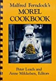 Malfred Ferndock's Morel Cookbook, Malfred Ferndock, Peter Each, 0961632100