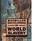 Macmillan Encyclopedia of World Slavery, , 0028647807